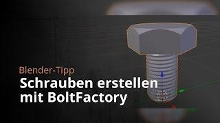 Blender-Tipp - Schrauben erstellen mit BoltFactory