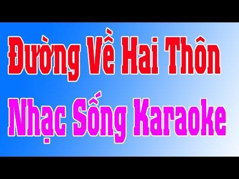 Karaoke Nhạc Sống | Đường Về Hai Thôn Van PH ft Quach Ven
