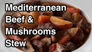 Mediterranean Beef & Mushrooms Stew Recipe