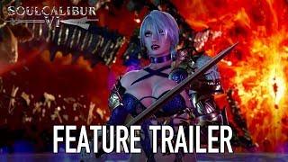 SOULCALIBUR VI - PS4/XB1/PC - Feature Trailer