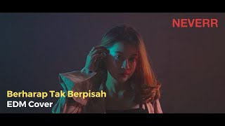 Cover images Reza - Berharap Tak Berpisah (EDM Cover by Neverr feat. Annisa Nurfauzi) [Music Video]