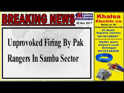 Unprovoked Firing By Pak Rangers In Samba Sector