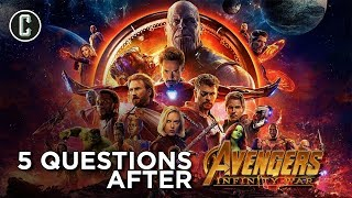 5 Questions After Avengers Infinity War