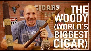 The Woody Cigar Review (The World's Biggest Cigar)