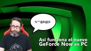 Así funciona el nuevo GeForce Now en PC