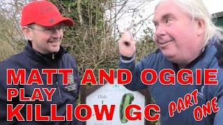OGGIE AND MATT PLAY KILLIOW GOLF COURSE PART 1