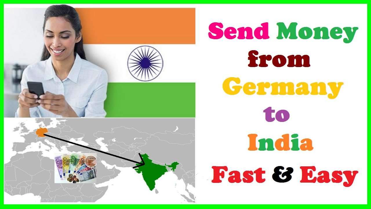Send Money From Germany To India Fast Easy