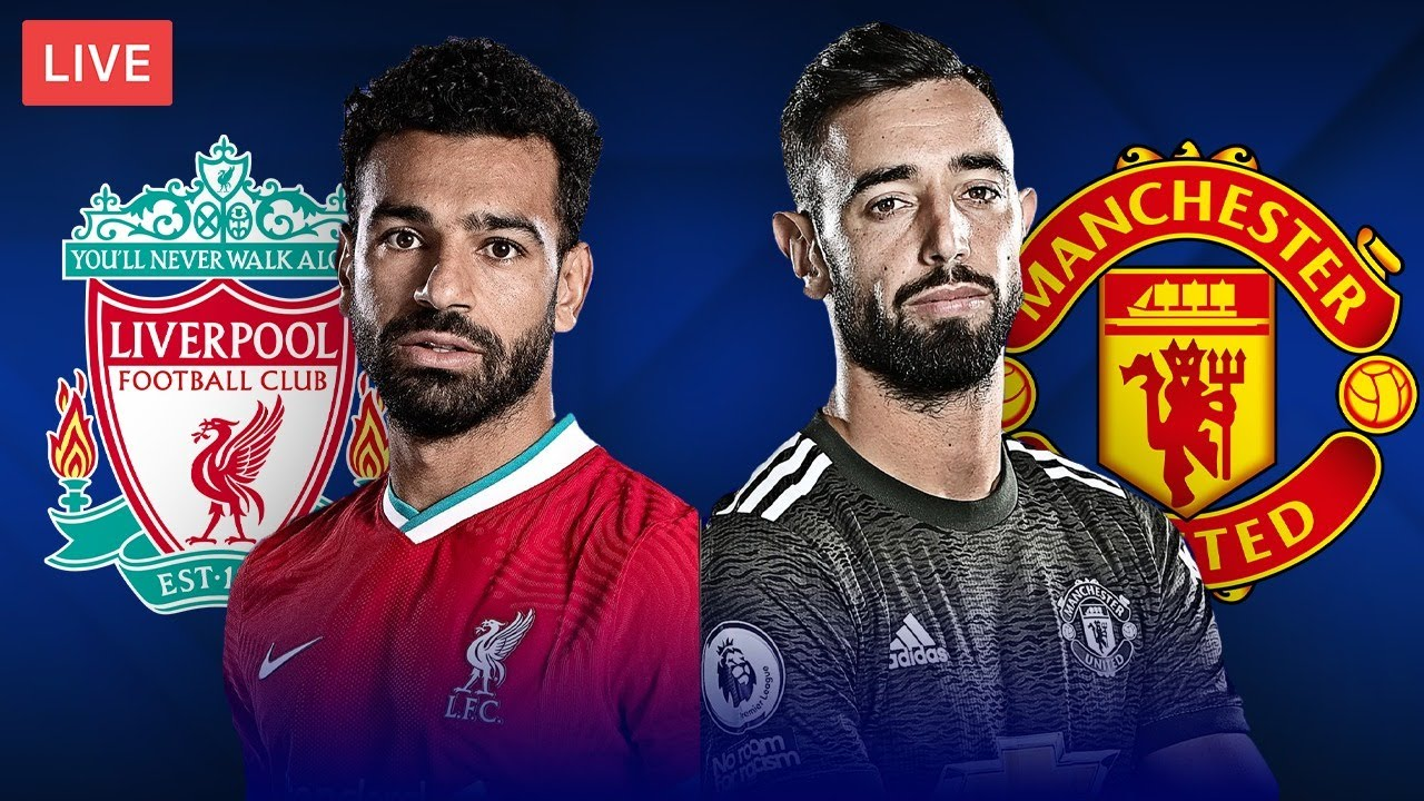 LIVERPOOL vs MANCHESTER UNITED - LIVE STREAMING - Premier League - Football Match - YouTube