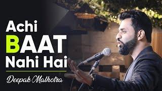 Achi Baat Nahi Hai   Deepak Malhotra   Love Poetry   Deeshuumm