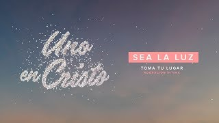 Sea la Luz (Video Lyric Oficial) - TOMA TU LUGAR