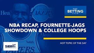 NBA Betting Recap + Fournette-Jags Gets Messy + NCAAB Betting | That Betting Show | Jan 18th