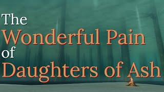 The Wonderful Pain of Daughters of Ash, Dark Souls' Biggest Mod