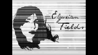 Elysian Fields- How We Die
