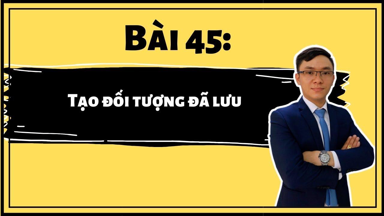 Bài 45: Tạo đối tượng đã lưu trong quảng cáo Facebook