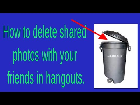 How To Delete Shared Photos With Your Friends In Hangouts.