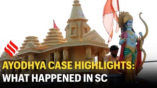 Ayodhya case: Highlights of arguments in Supreme Court | Ram Mandir Issue