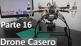 Cómo Construir Tu Propio Drone Con Camara Parte 16 - Drone Para Gopro