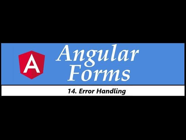 Angular Forms Tutorial - 14 - Error Handling