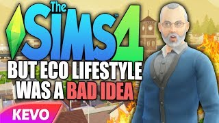 Sims 4 but Eco Lifestyle was a bad idea