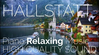 AUSTRIA Piano Relaxing Music - HALLSTATT VILLAGE in the background - 4K Ultra HD Quality & Sound