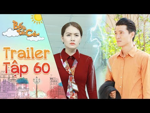 Bố là tất cả | trailer tập 60:Minh Thảo tức giận vì tiếp đến gặp Thanh Tùng trong buổi coi mắt thứ 2