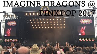 Imagine Dragons @ Pinkpop 2017 [FULL SHOW]