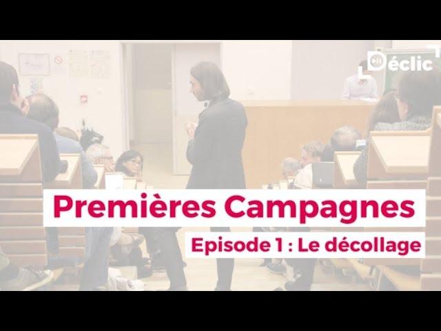 [EP1] PREMIÈRES CAMPAGNES - Déclic