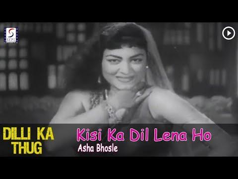 Kisi Ka Dil Lena Ho - Asha Bhosle @ Dilli Ka Thug - Kishore Kumar, Nutan