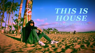 Andres Castillo - This Is House (Official Video) YouTube Videos