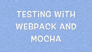 Testing with webpack and Mocha