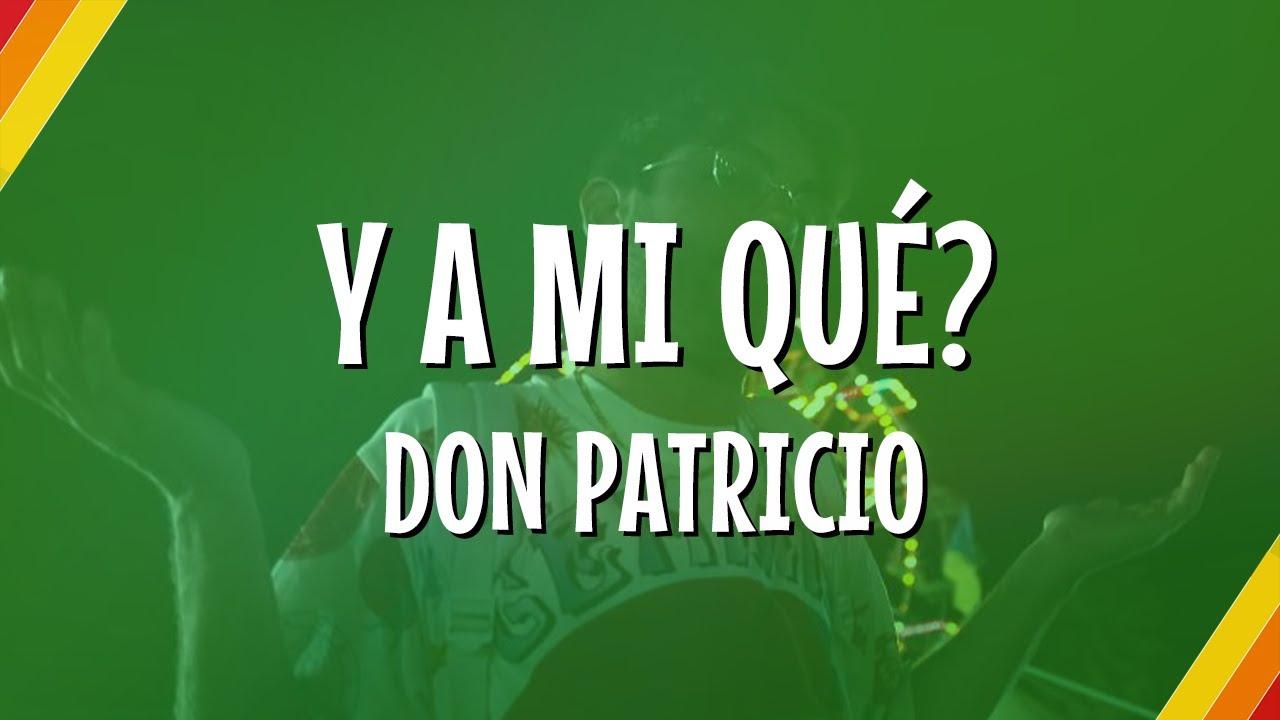Don Patricio - Y A Mi Qué? (Lyric Video) | CantoYo