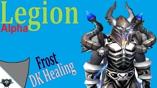Legion Alpha - Frost Death Knight Healing Talk - Loss of Death Siphon