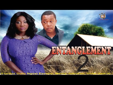 Entanglement 2  -  Nigerian Nollywood Movie