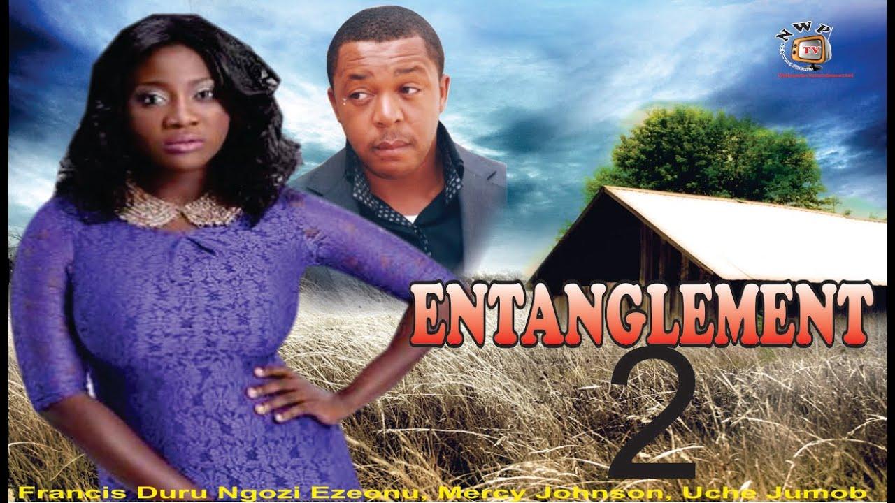 Download Entanglement 2  -  Nigerian Nollywood Movie