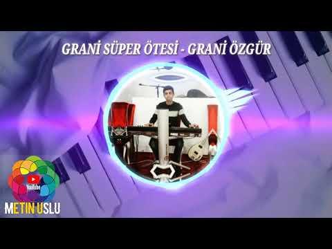 Grani Özgür   - 2018 Grani Yeni ÇIKTI (Official Audio)