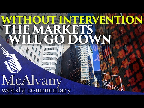 Without Intervention the Markets Will Go Down | McAlvany Weekly Commentary 2016