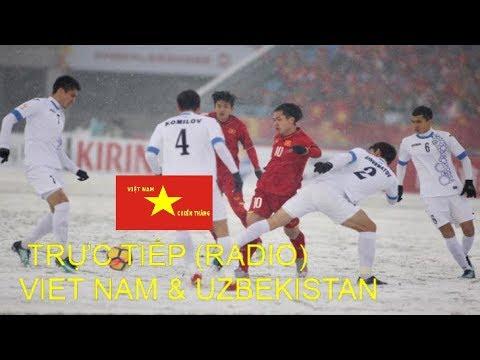 Trực Tiếp Radio: [HIỆP 2] U23 Việt Nam vs U23 Uzbekistan - CHUNG KẾT