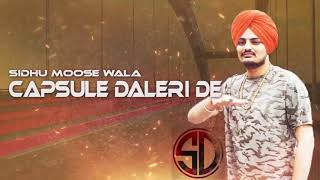 Capsule Daleri De Sidhu Moose Wala ft BYG BYRD Full Punjabi Song Latest Punjabi Songs 2017