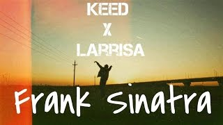 Keed - Frank Sinatra feat. Larrisa (Official Video)