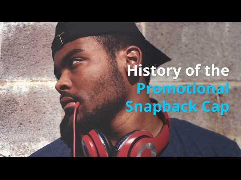 History of the Promotional Snapback Cap