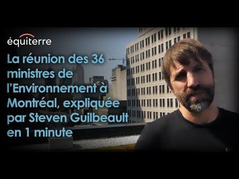 36 ministres de l'Environnement réunis à Montréal - Steven Guilbeault vous explique en 1 minute