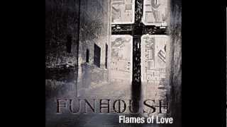 FUNHOUSE - Cry For Love