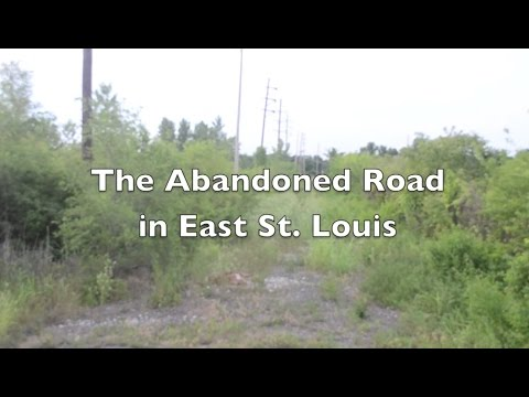 The Creepy Abandoned Road in East St. Louis