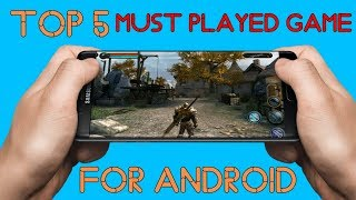 Top 5 Must played games for android with hd graphics online / ofline