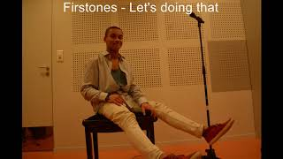Firstones - Let's doing that