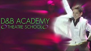 D&B Academy: Theatre School Showreel 2017