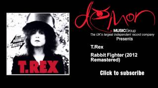 T.Rex - Rabbit Fighter - 2012 Remastered
