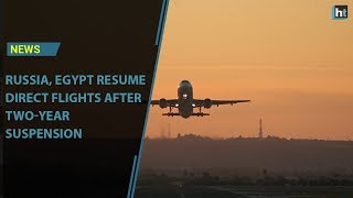 Egypt and Russia resume direct flights after two-year suspension