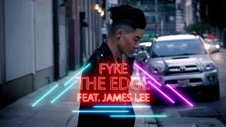 FYKE - THE EDGE (feat. James Lee) [OFFICIAL LYRIC VIDEO]