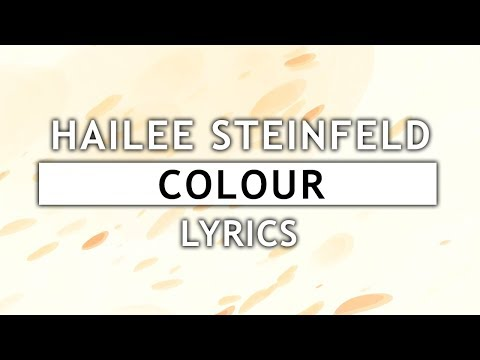 Hailee Steinfeld - Colour (Lyrics) feat. MNEK